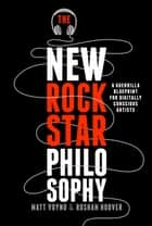 The New Rockstar Philosophy ebook by Matt Voyno,Roshan Hoover