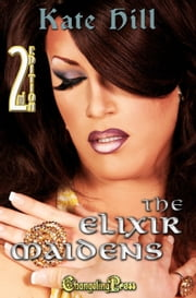 2nd Edition: The Elixir Maidens ebook by Kate Hill