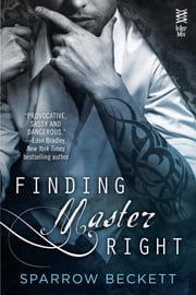 Finding Master Right ebook by Sparrow Beckett