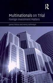 Multinationals on Trial - Foreign Investment Matters ebook by James Petras,Henry Veltmeyer