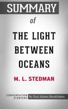 Summary of The Light Between Oceans: A Novel by M.L. Stedman | Conversation Starters ebook by Book Habits