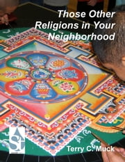 Those Other Religions in Your Neighborhood ebook by Terry C. Muck