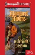 A Warrior's Passion ebook by Margaret Moore