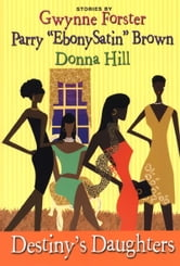 Destiny's Daughters ebook by Gwynne Forster,Donna Hill,Perry Brown