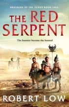 The Red Serpent ebook by Robert Low
