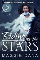 Riding for the Stars ebook by Maggie Dana