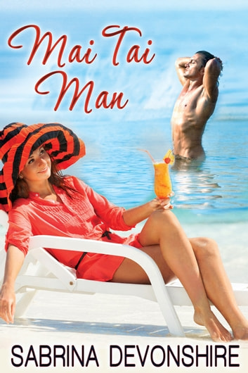 Mai Tai Man ebook by Sabrina Devonshire