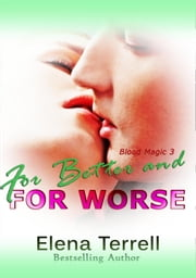 For Better And For Worse - Blood Magic, #3 ebook by Elena Terrell