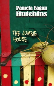 The Jumbie House - A Katie & Annalise Short Outtake ebook by Pamela Fagan Hutchins
