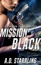 Mission:Black - A Division Eight Thriller ebook by AD Starrling