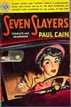 Seven Slayers ebook by Paul Cain