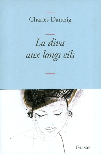 La diva aux longs cils ebook by Charles Dantzig