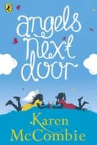 Angels Next Door - (Angels Next Door Book 1) ebook by Karen McCombie