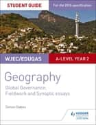 WJEC/Eduqas A-level Geography Student Guide 5: Global Governance: Change and challenges; 21st century challenges ebook by Simon Oakes