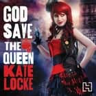 God Save the Queen - Book 1 of the Immortal Empire audiobook by