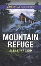 Mountain Refuge ebook by Sarah Varland