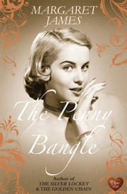 The Penny Bangle (Choc Lit) ebook by Margaret James