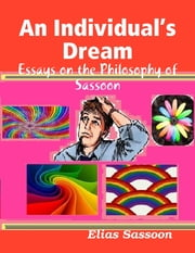 An Individual's Dream ebook by Elias Sassoon