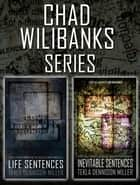 Chad Wilibanks Series ebook by Tekla Dennison Miller