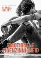 Emotionele eigenzinnigheid ebook by Miranda Hillers