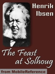 The Feast At Solhoug (Mobi Classics) ebook by Henrik Ibsen,William Archer (Translator),Mary Morrison (Translator)