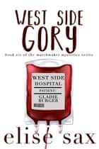 West Side Gory ebook by Elise Sax