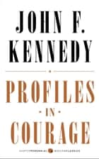 Profiles in Courage ebook by John F. Kennedy