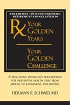 Your Golden Years, Your Golden Challenge ebook by Herman Schmid