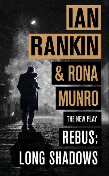 Rebus: Long Shadows - The New Play ebook by Ian Rankin