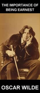 The Importance of Being Earnest [avec Glossaire en Français] ebook by Oscar Wilde, Eternity Ebooks