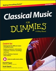 Classical Music For Dummies ebook by David Pogue,Scott Speck