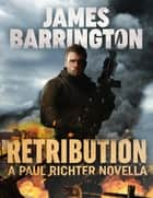 Retribution - A Paul Richter Novella ekitaplar by James Barrington
