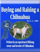 Buying and Raising a Chihuahua ebook by C. L. Hill