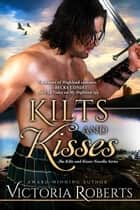 Kilts and Kisses: A Kilts and Kisses Novella - Kilts and Kisses, #1 ebook by Victoria Roberts