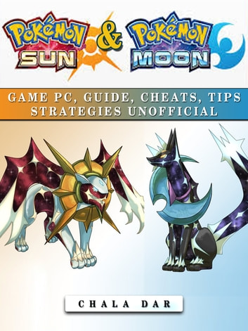 Pokemon sun pokemon moon game pc guide cheats tips strategies pokemon sun pokemon moon game pc guide cheats tips strategies unofficial ebook voltagebd Gallery