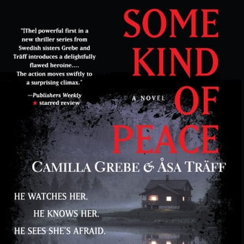 Some Kind of Peace livre audio by Camilla Grebe,Åsa Träff