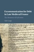 Excommunication for Debt in Late Medieval France - The Business of Salvation ebook by Tyler Lange