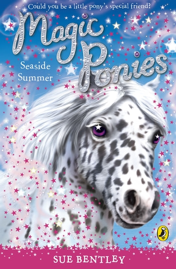 Magic Ponies: Seaside Summer - Seaside Summer ebook by Sue Bentley