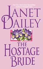 The Hostage Bride eBook par Janet Dailey