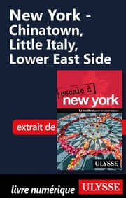 New York - Chinatown, Little Italy, Lower East Side ebook by Collectif Ulysse