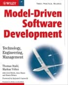 Model-Driven Software Development ebook by Thomas Stahl,Jorn Bettin,Arno Haase,Simon Helsen,Krzysztof Czarnecki,Bettina von Stockfleth,Markus Völter