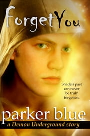Forget You ebook by Parker Blue