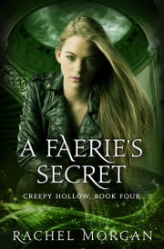 A Faerie's Secret (Creepy Hollow, #4) ebook by Rachel Morgan
