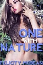 One with Nature ebook by Felicity McBean