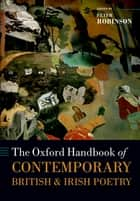 The Oxford Handbook of Contemporary British and Irish Poetry ebook by Peter Robinson