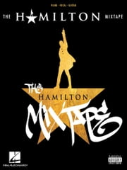The Hamilton Mixtape ebook by Lin-Manuel Miranda