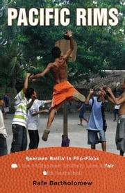 Pacific Rims - Beermen Ballin' in Flip-Flops and the Philippines' Unlikely Love Affair with Bas ketball ebook by Rafe Bartholomew