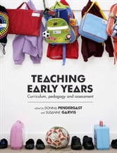 Teaching Early Years - Curriculum, pedagogy and assessment ebook by