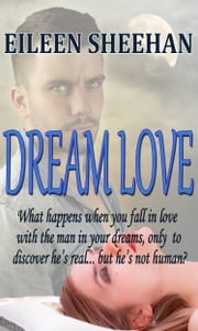 Dream Love ebook by Eileen Sheehan