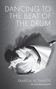 Dancing to the Beat of the Drum ebook by Pamela Nomvete